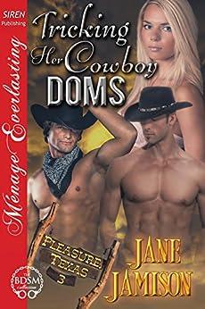Tricking Her Cowboy Doms [Pleasure, Texas 3] (Siren Publishing Menage Everlasting) by [Jamison, Jane]