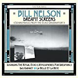 Dreamy Screens: Soundtracks From The Echo Observatory /  Bill Nelson