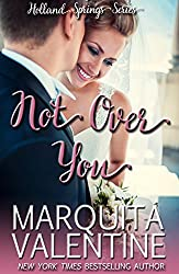 Not Over You: Holland Springs, Book 5 (Contemporary Romance)