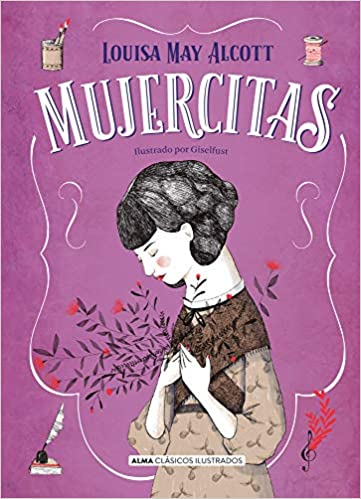 Mujercitas Clásicos Ilustrados Spanish Edition 9788417430542 May Alcott Louisa Books