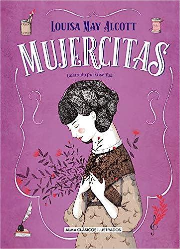 Mujercitas Clásicos Ilustrados Spanish Edition 9788417430542 May Alcott Louisa Books
