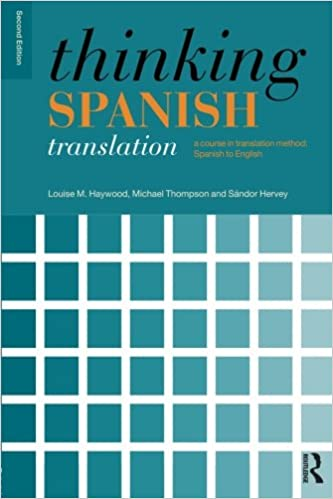 Thinking Spanish Translation A Course In Method To English 2nd Edition