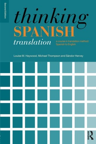 Thinking Spanish Translation  A Course In Translation Method  Spanish To English  Thinking Translation