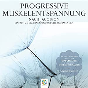 Progressive Muskelentspannung nach Jacobson Hörbuch