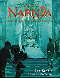 Cameras in Narnia : How The Lion, The Witch and The Wardrobe Came to Life