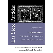 Las Siete Partidas, Volume 5: Underworlds: The Dead, the Criminal, and the Marginalized (Partidas VI and VII)