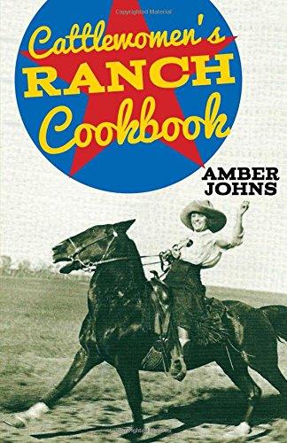 Cattlewomen's Ranch Cookbook by Amber Johns
