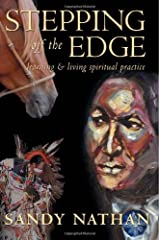 Stepping Off the Edge: Learning & Living Spiritual Practice Paperback