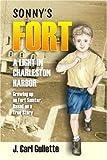 Sonny's Fort, J. Carl Gullette, 1566642426