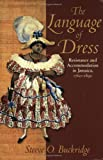 The Language of Dress, Steeve O. Buckridge, 9766401438