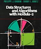 Data Structure and Algorithms Modula-2, Gabrini, Philippe J. and Kurtz, Barry L., 0763702943