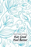 img - for Daily Food Journal: Eat Good Feel Better book / textbook / text book