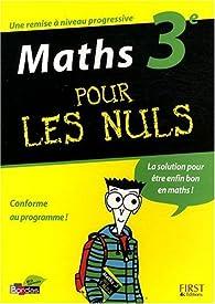 Maths 3e pour les nuls par Yann Gélébart