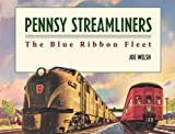 Pennsy Streamliners: The Blue Ribbon Fleet