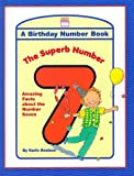 img - for The Superb Number 7: A Birthday Number Book book / textbook / text book