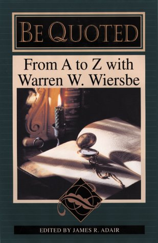 Be Quoted: From A to Z With Warren W. Wiersbe ebook