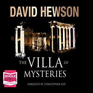 The Villa of Mysteries Audiobook by David Hewson Narrated by Christopher Kay