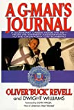 img - for A G-Man's Journal: A Legendary Career Inside the FBI- FROM The Kennedy Assassination to the Oklahoma City Bombing book / textbook / text book