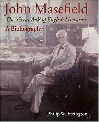 John Masefield, the 'Great Auk' of English Literature: A Bibliography