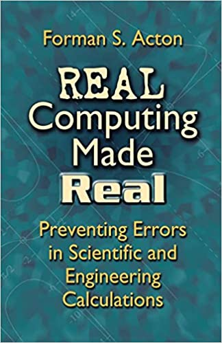 Preventing Errors in Scientific and Engineering Calculations Real Computing Made Real