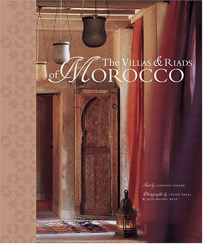The Villas and Riads of Morocco