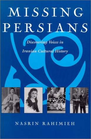 Download Missing Persians: Discovering Voices in Iranian Cultural History (Gender, Culture, and Politics in the Middle East) ebook