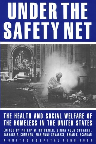 Under the Safety Net: The Health and Social Welfare of Homeless in the United States