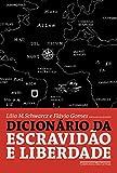 capa de Dicionário da Escravidão e Liberdade. 50 Textos Críticos
