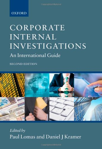 Corporate Internal Investigations: An International Guide (The Oxford Handbook Of Corporate Law And Governance)