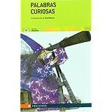 Palabras curiosas (Coleccion Alcancia, 4) (Spanish Edition)