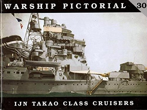 Warship Pictorial No. 30 - IJN Takao Class Cruisers