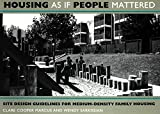 img - for Housing as if people mattered: Site design guidelines for medium-density family housing (California series in urban development) book / textbook / text book