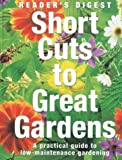 Short Cuts to Great Gardens, Reader's Digest Editors, 0276424301