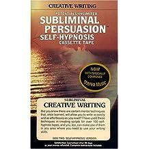 Creative Writing: A Subliminal Persuasion/Self-Hypnosis