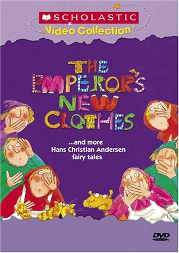 The Emperor's New Clothes... and More Hans Christian Andersen Fairy Tales (Scholastic Video Collection) (Roxy Relay)