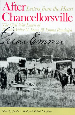 After Chancellorsville, Letters from the Heart: The Civil War Letters of Private Walter G. Dunn & Emma Randolph