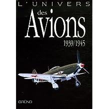 Univers des avions 1939/1945 -l'
