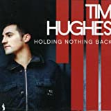 Tim Hughes / Holding Back Nothing