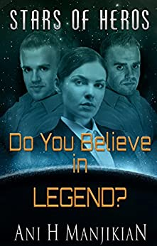 Do You Believe In Legend? (Stars of Heros Book 2) by [Manjikian, Ani]