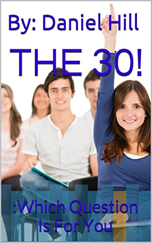 THE 30!: Which Question Is For You? - Self Help Book - Self Improvement - Personal Growth