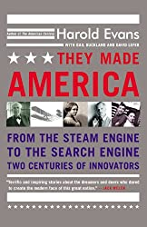 They Made America: From the Steam Engine to the Search Engine: Two Centuries of Innovators