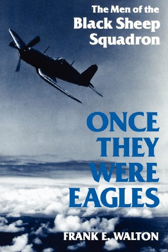 Once They Were Eagles: The Men of the Black Sheep (Eagle Force Motor)