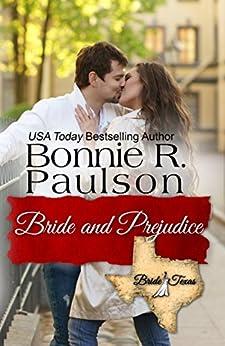 Bride and Prejudice (Bride, Texas Series Book 1) by [Paulson, Bonnie R.]