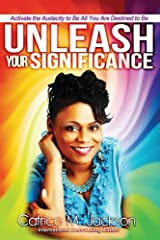 Unleash Your Significance: Activate the Audacity to Be All You Are Destined to Be Paperback