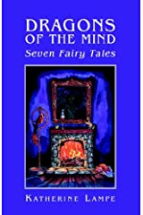 Dragons Of The Mind Seven Fairy Tales Hardcover