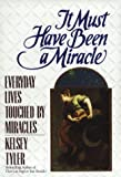 img - for It Must Have Been a Miracle: Everyday Lives Touched by miracles book / textbook / text book