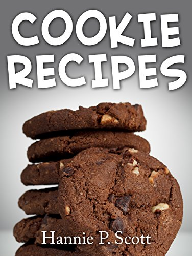 Cookie Recipes: Delicious and Easy Cookies Recipes (Quick and Easy Cooking Series Book 1) ()