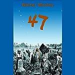 47 | Walter Mosley