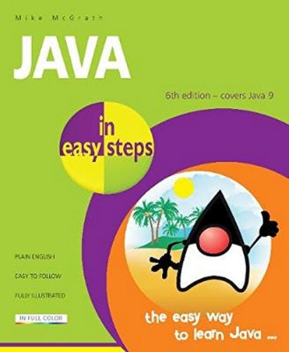 Java in easy steps: Covers Java 9 by In Easy Steps Limited