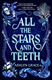 All the Stars and Teeth (All the Stars and Teeth Duology): more info